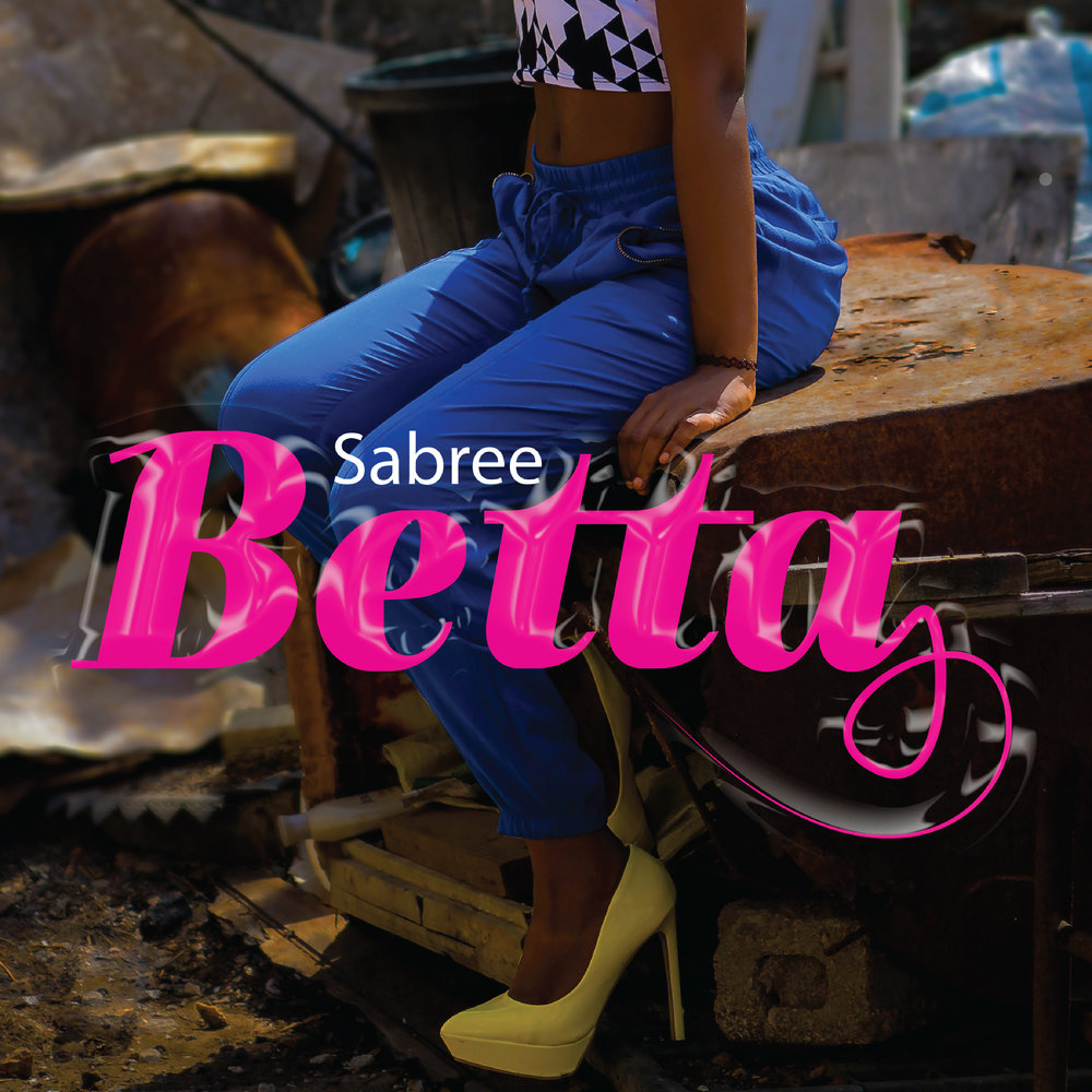 "Click here to listen to ""Betta,"" Sabree's latest single."