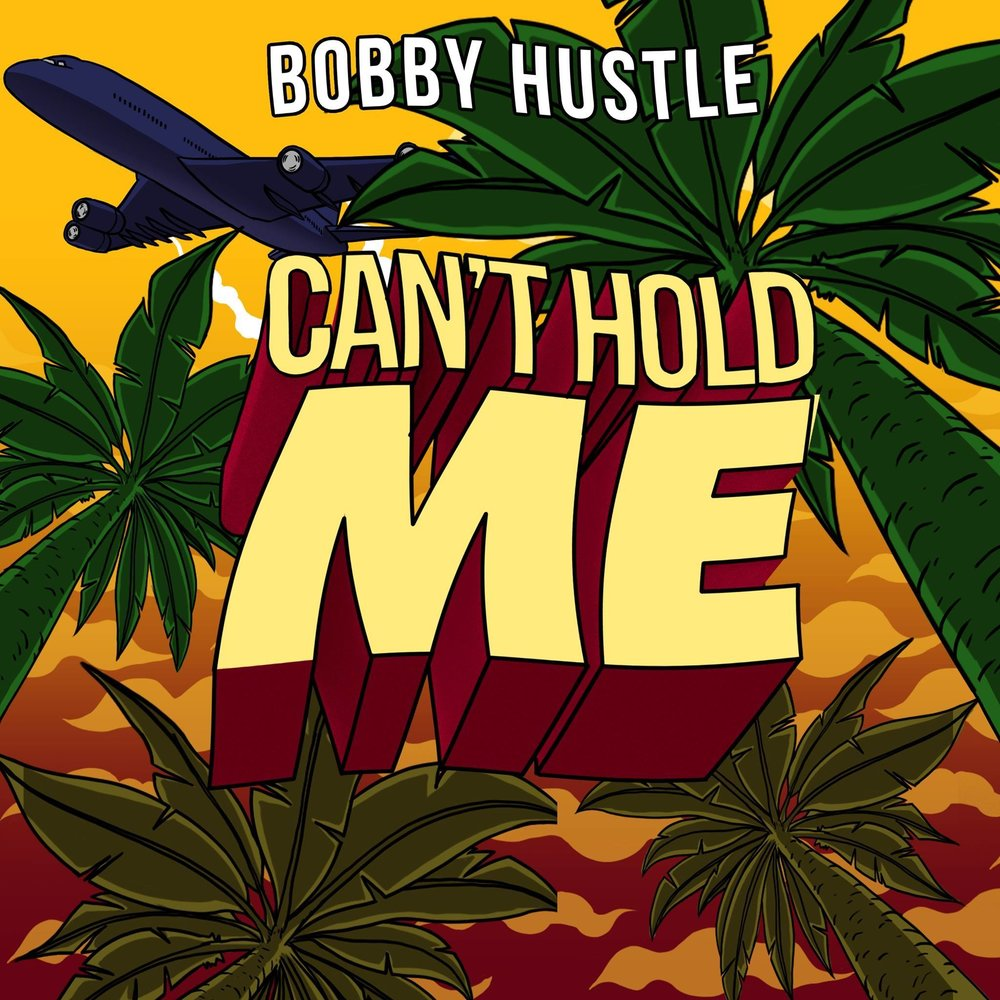 """""""Cant Hold Me"""" is the brand new EP from Bobby Hustle - out now on all digital outlets."""