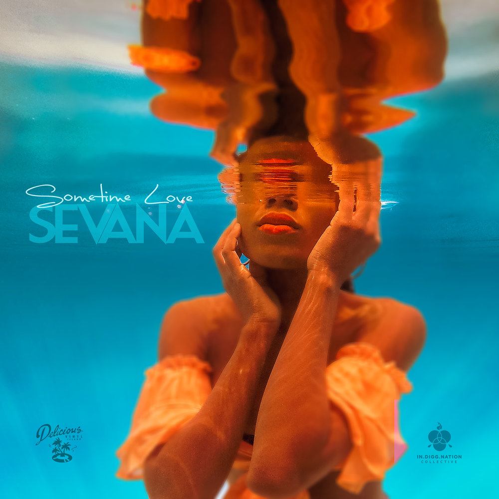 "Out now on all digital and streaming outlets is Sevana's latest single, ""Sometime Love."""