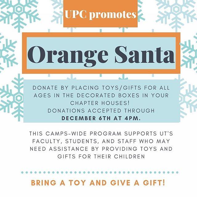 Hey Texas Panhellenic!! Please participate in UT's Orange Santa!! This event is an awesome toy drive that supports UT students, faculty and staff who may need assistance in providing gifts for their children this holiday season!! Please donate a toy or gift to the decorated box stationed in your chapter house by December 6th!! These gifts can be for all ages and make such an impact on children's lives!! We can't wait to see the Panhellenic community participate in this amazing event!! 🧡🤘❄️⛄️ #texaspanhellenic #orangesanta #philanthropicwomen #bringatoy #giveagift #womenleaders #strongwomen #empoweringwomen