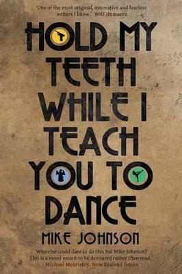 Hold My Teeth While I Teach You to Dance