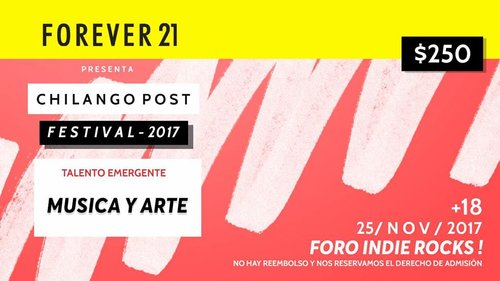 Dinámica: Gana pases dobles para el Forever 21 presenta: Festival Chilango Post. ¡3,2,1 Ahora!