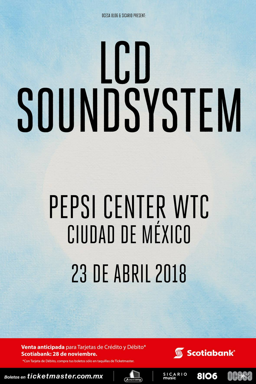 LCD SoundsystemCDMX - Lugar: Pepsi Center WTC.Hora: 8:00 a 11:00 pmBoletos: Ticketmaster.