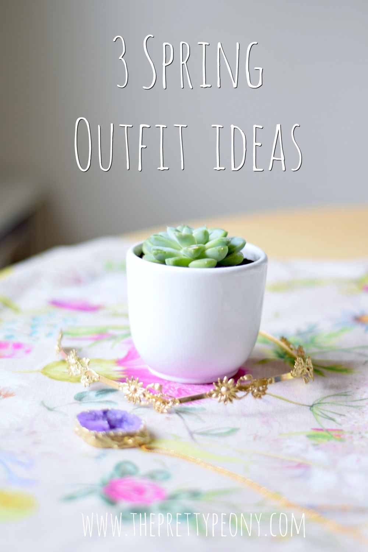 3 Spring Outfit Ideas | www.theprettypeony.com