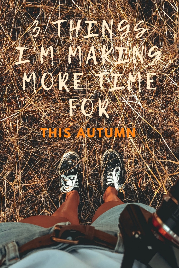 3 Things I'm Making More Time For This Autumn   www.theprettypeony.com