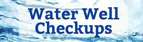 Water Well Checkups