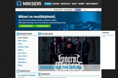 "Mikseri.net The oldest music community in Finland, founded in 2001. We got the ownership of Mikseri as a ""side-deal"" in 2009. We tried to reverse the service's negative trend, but due to our inexperience we probably just accelerated it. We then tried to find another way and sold first the majority to Pop Media Oy in 2012 and later the rest of the service early in 2016."