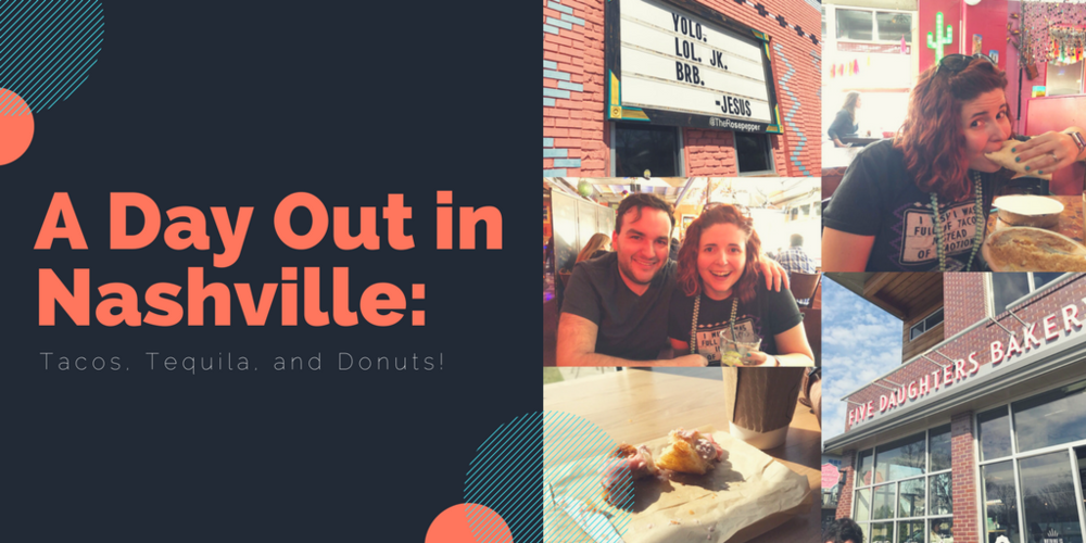 A Day Out in Nashville: Tacos, Tequila, and Donuts!