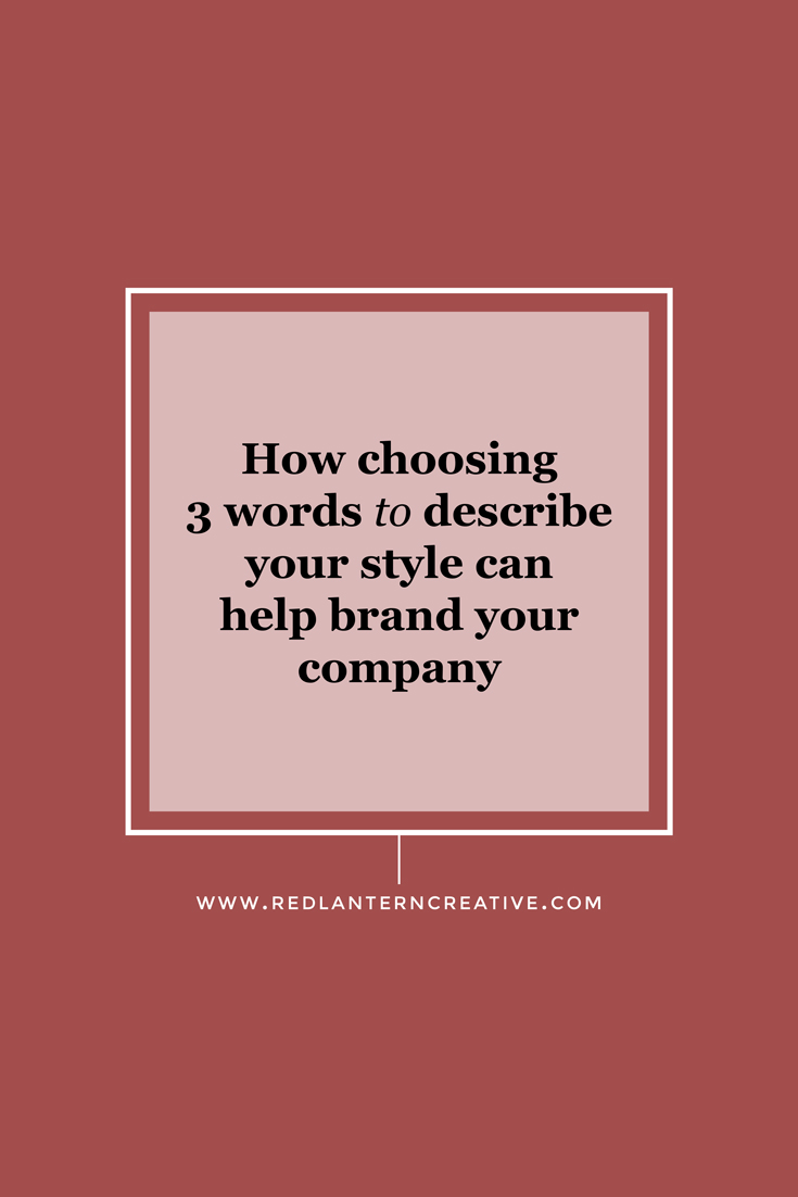 How choosing 3 words to describe your style can help brand your company