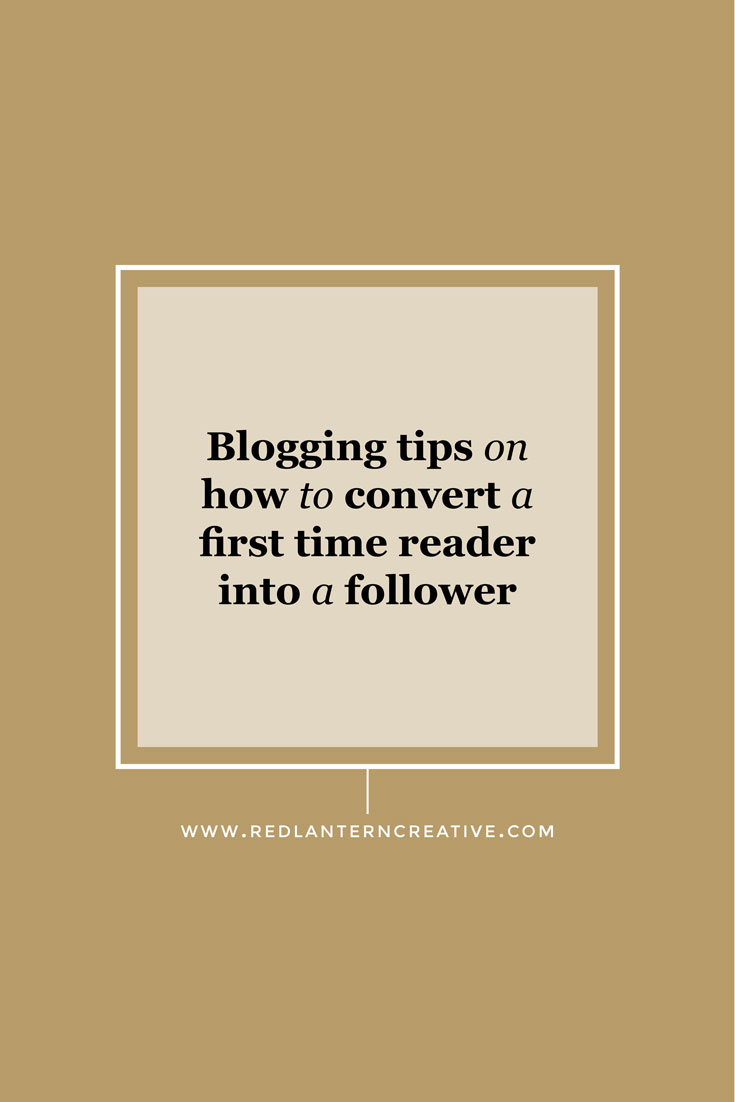 Blogging Tips on How to Convert a First Time Reader Into a Follower