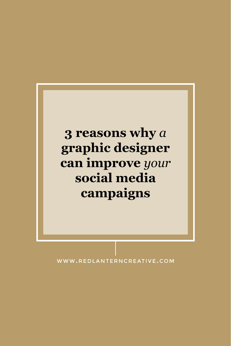 3 Reasons Why a Graphic Designer Can Improve Your Social Media Campaigns