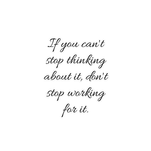 If you've always wanted to start your own business and you can't stop thinking about it then GO FOR IT! Running your own business has a lot of positives. Don't get me wrong it comes with a lot of hard work and dedication but, if you can't stop thinking about it then don't stop working for it!