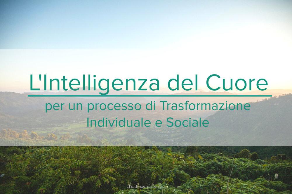 Intelligenza del Cuore, Global Heart, Trasmutazione Sociale, La Casa della Gioia