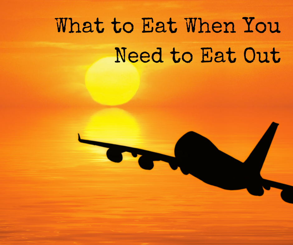 What to Eat When You Need to Eat Out (2)