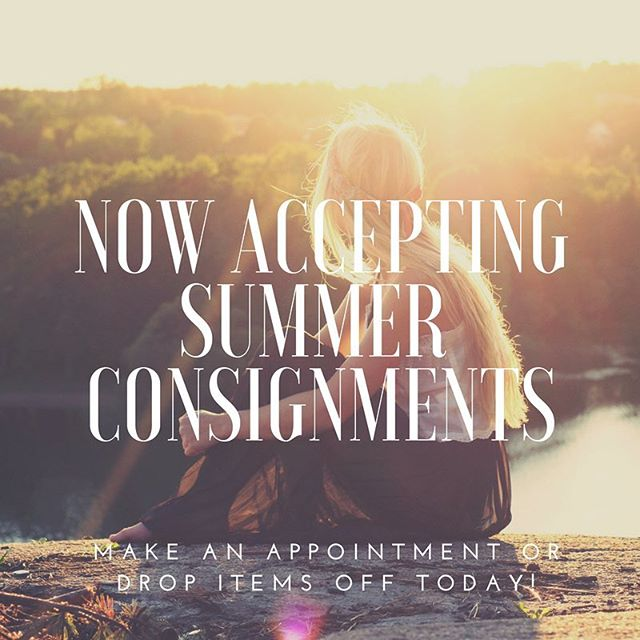 We are now accepting SUMMER consignments! Bring your gently used clothing, purses, sandals, accessories and kids clothing in today!!