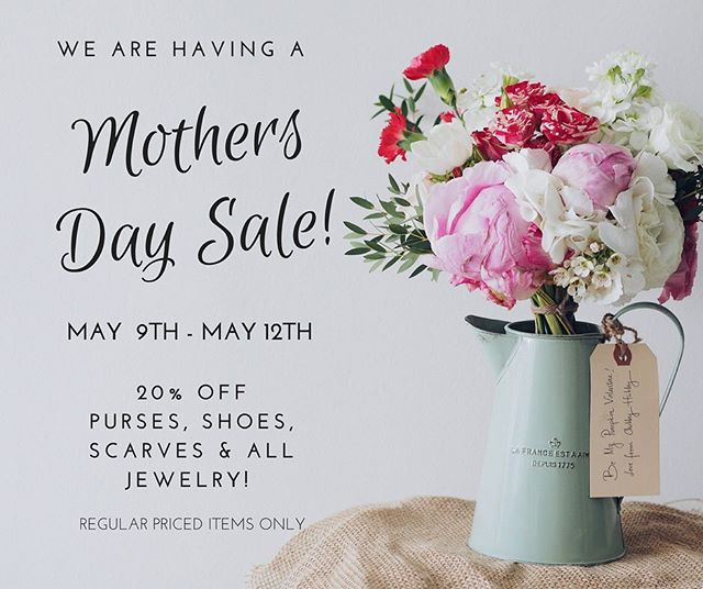 MOTHERS DAY SALE!! Happening Today through Saturday!!