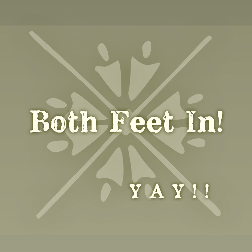Both Feet In.JPG