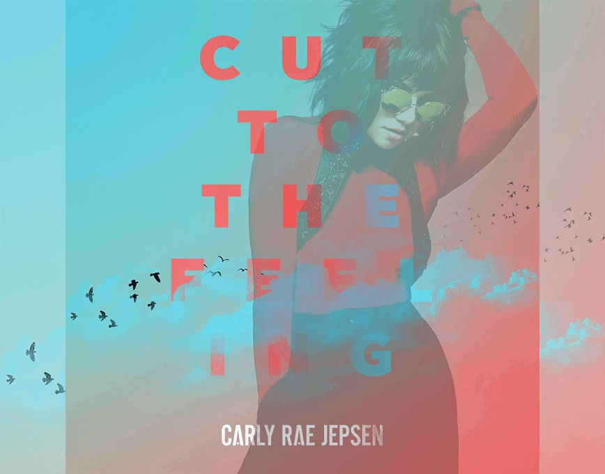 carly-rae-jespen-cut-to-the-feeling.jpg