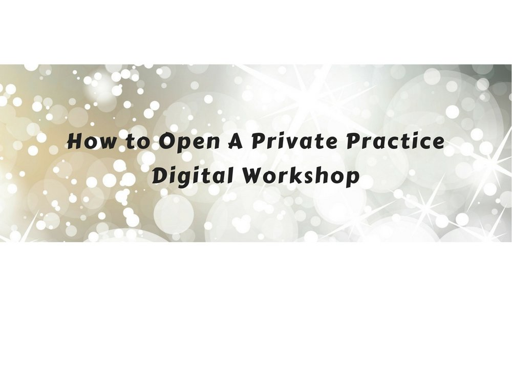 How to Open A Private Practice Digital Workshop.jpg