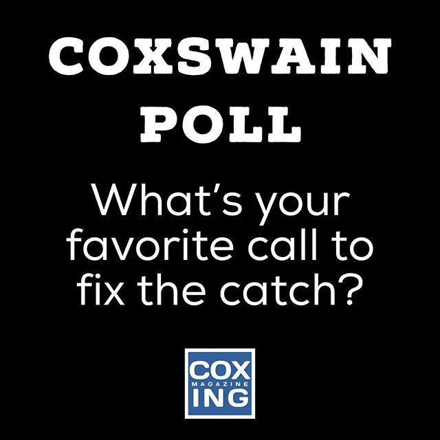 Tell us the calls you use to turn a weak catch into a speed-generating rock-solid catch! The top calls will be featured in the next issue of #coxingmagazine #coxing #bestcalls #coxswainpoll