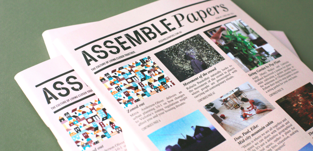 Assemble Papers - Assemble Papers is a Melbourne-based online and print publication exploring small footprint living across lifestyle, art, design, architecture, urbanism,the environment and finance.