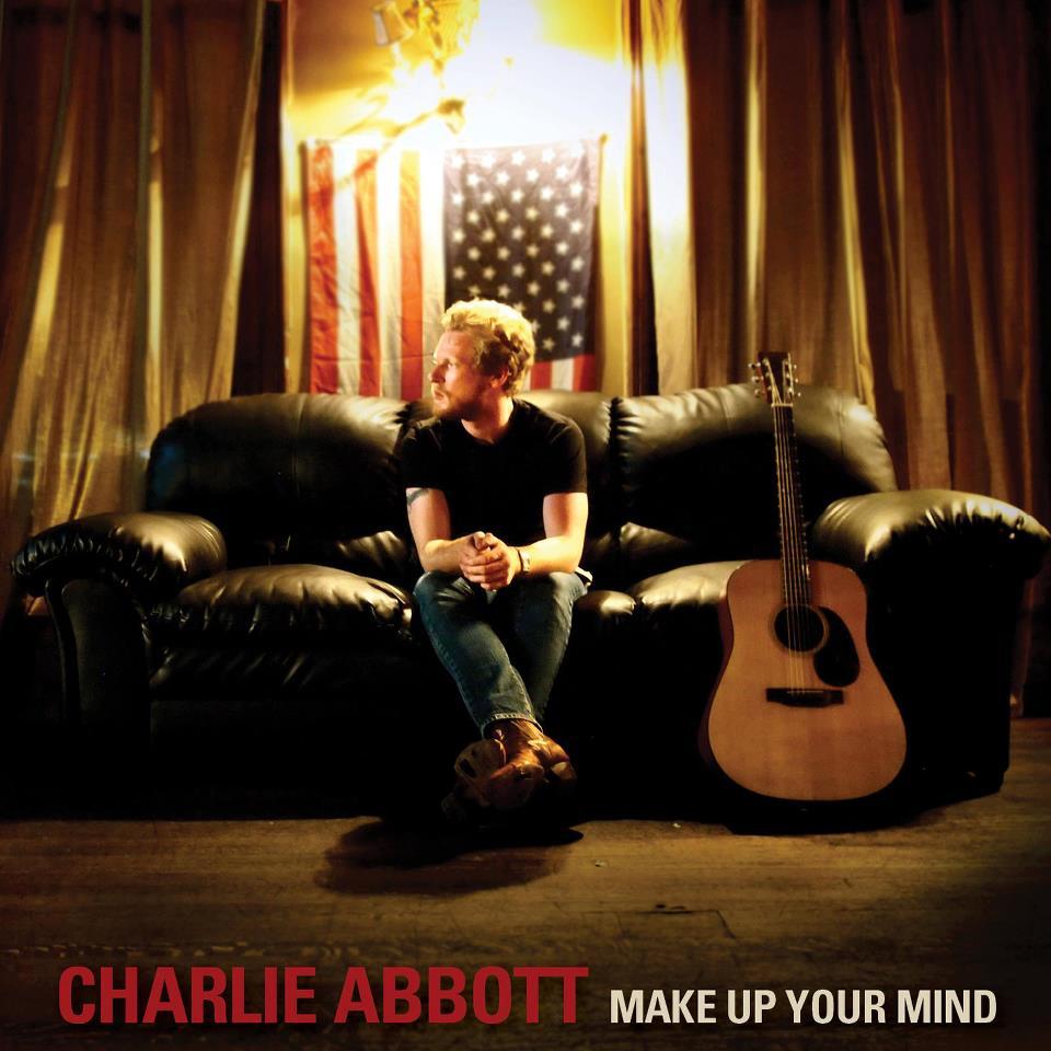 "Charlie Abbott ""Make Up Your Mind"""