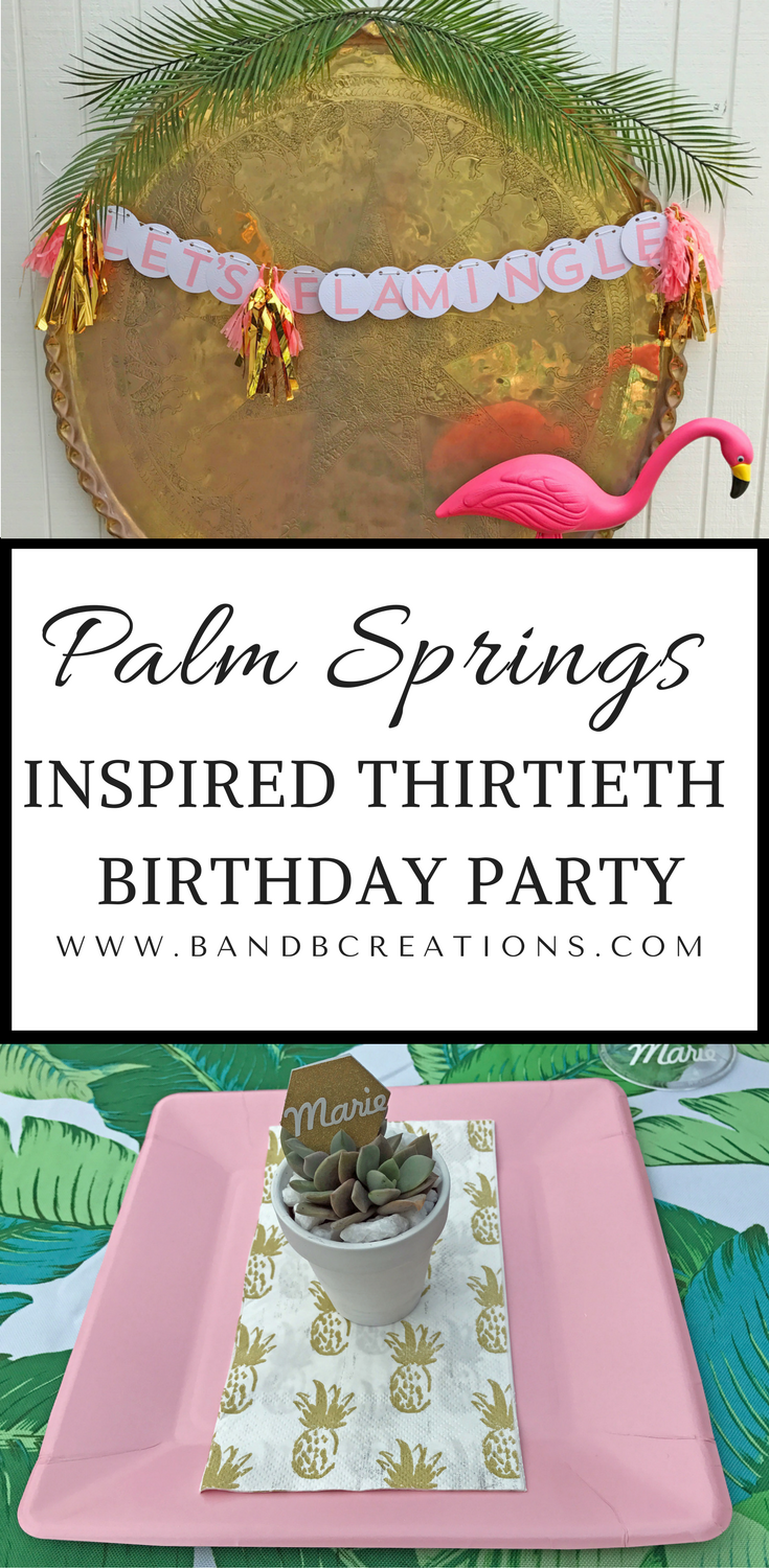 Palm Springs Inspired Thirtieth Birthday Party