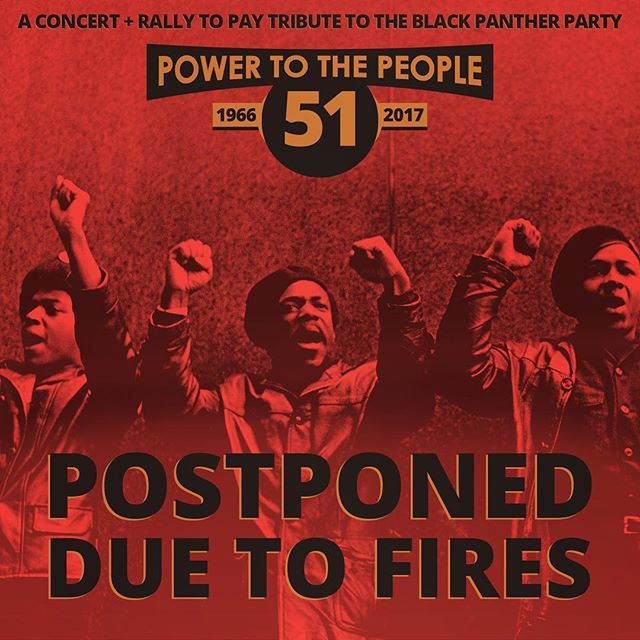 #Powertothepeople and the #lifeislivingfestival slated for the Saturday, October 14th is POSTPONED due to fires and our growing concern for the health and wellness of our people. We are calling on our community to support immediate relief efforts for our friends and family impacted up North. Stay tuned for breaking updates at blackpantherpower.com