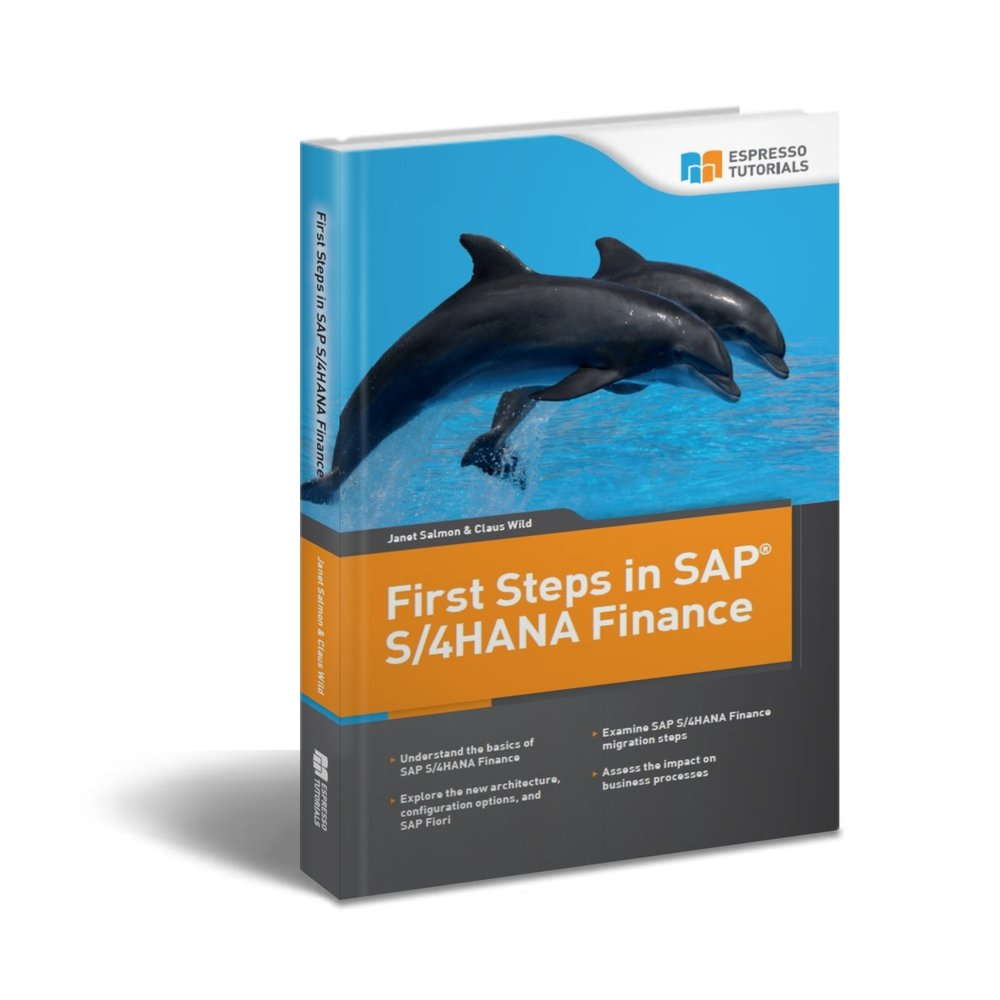First Steps in SAP® S/4HANA Finance    by Janet Salmon