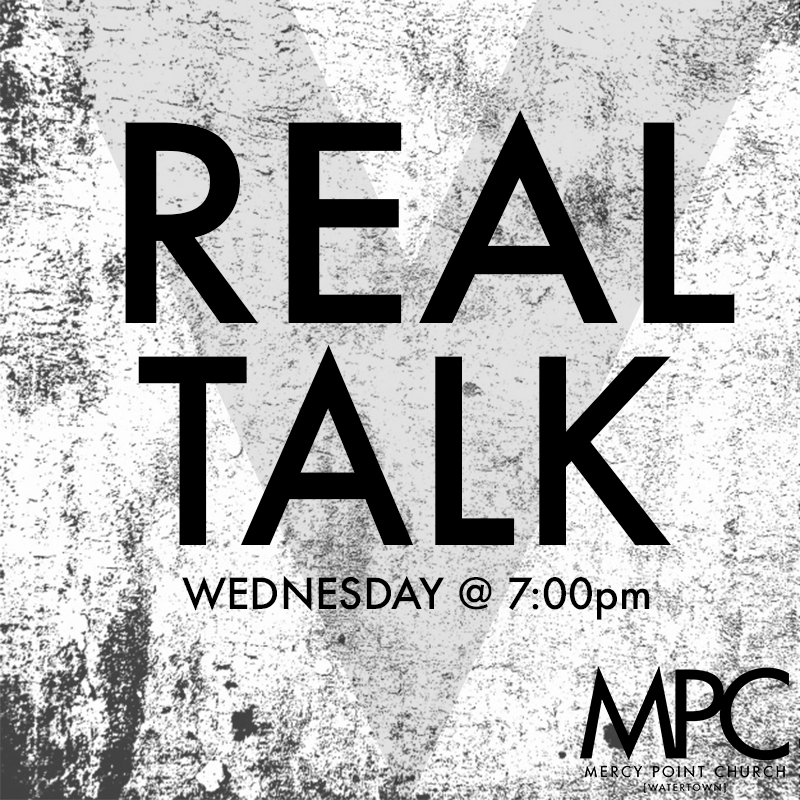Real Talk - Wednesday's @  7:00PM   Real Talk is a ministry that deals with issues such as depression, anxiety, suicidal thoughts and other topics that are rarely talked about. Come find freedom in the word of God.