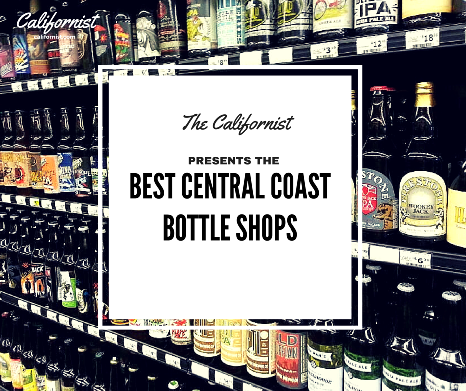 Best Central Coast Bottle Shops - Californist