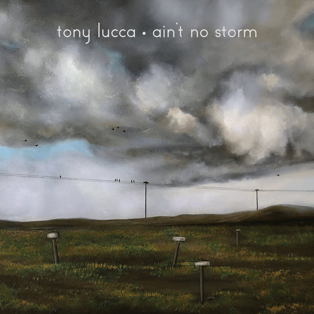 TonyLucca-AintNoStorm-cover.jpg