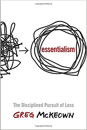 Essentialism  The disciplined process of less.jpg