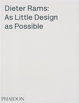 Dieter Rams  As little design as possible.jpg