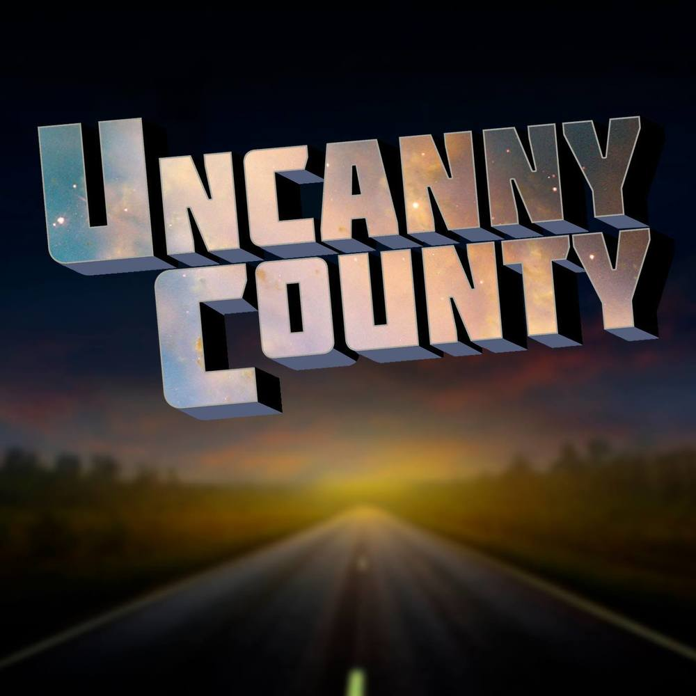 Uncanny County  Podcast Premiering Friday,  April 15, 2016!