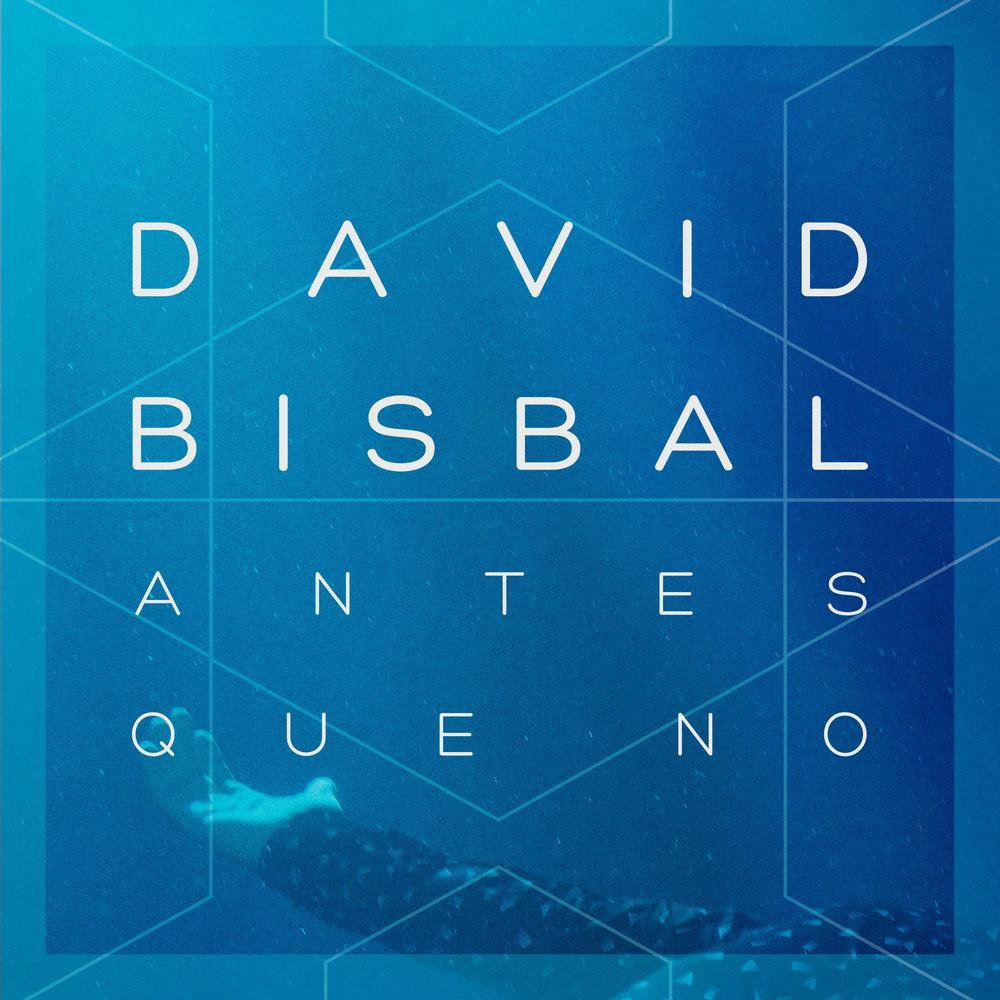 David Bisbal - Antes Que No - 2017