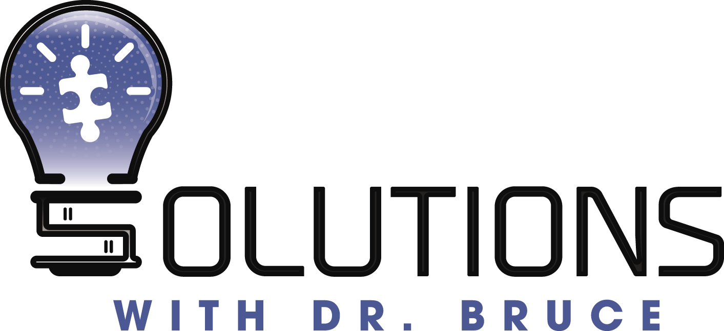 Solutions With Dr. Bruce