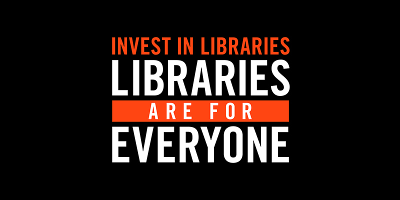Tell City Hall: Invest in Libraries, Because Libraries Are for Everyone -