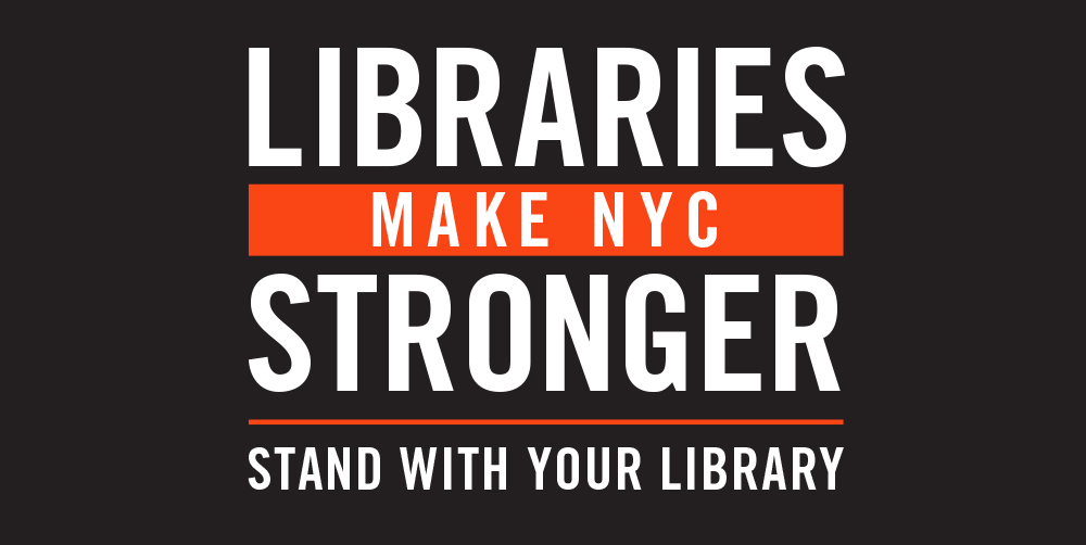 Tell City Hall: Invest in Libraries, Because Libraries Make NYC Stronger -