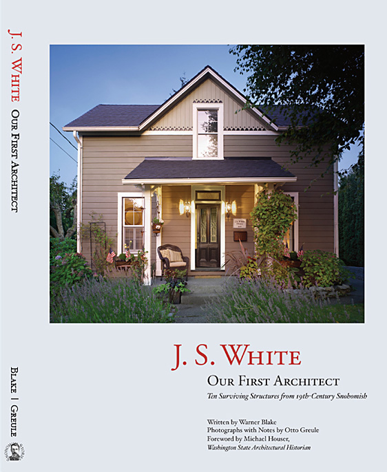 In collaboration with historian Warner Blake, our book project on 19th century builder/architect J.S. White is finally coming to fruition.  The p  ublish date is July 2017.   P re-order your copy today (with a discount), and m  eet the team behind the book by visiting http://  www.snohomishstories.org . Thanks so very much to Warner, his wife Karen, and all the Angels and Friends in Snohomish who helped make this book possible.