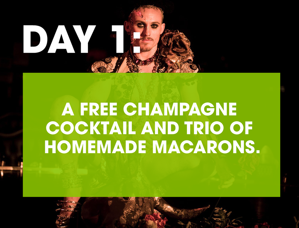 """COMPANY XIV - What's better than glitter and butts? What about glitter, butts, and free stuff? That's right, our first treat is a literal one: each ticket to Company XIV's """"Ferdinand Boylesque Bullfight"""" purchased today come with a free glass of champagne and a trio of macarons.GET TICKETS NOW >>"""