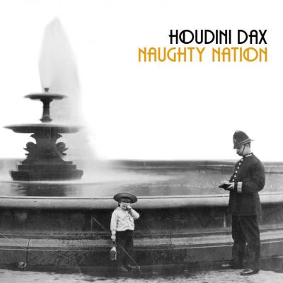 Houdini Dax Naughty Nation
