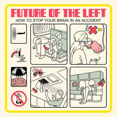 Future Of The Left How To Stop Your Brain In An Accident