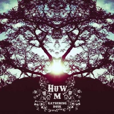 Huw M   Gathering Dusk