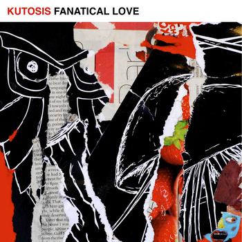 Kutosis Fanatical Love