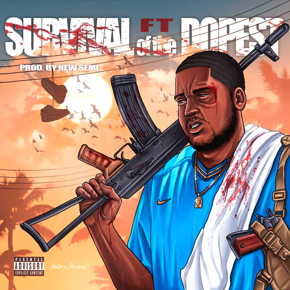 """FT - """"Survival Of The Dopest"""" - NOW STREAMING ON ALL PLATFORMS!"""
