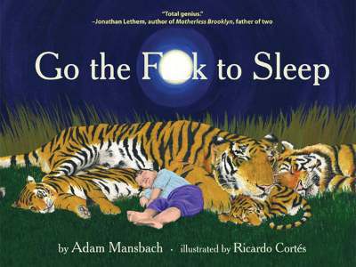 GO THE F**K TO SLEEP BY ADAM MANSBACH FROM AMAZON PRIME , £7.69