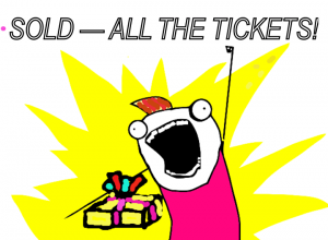 Sold All The Tickets!