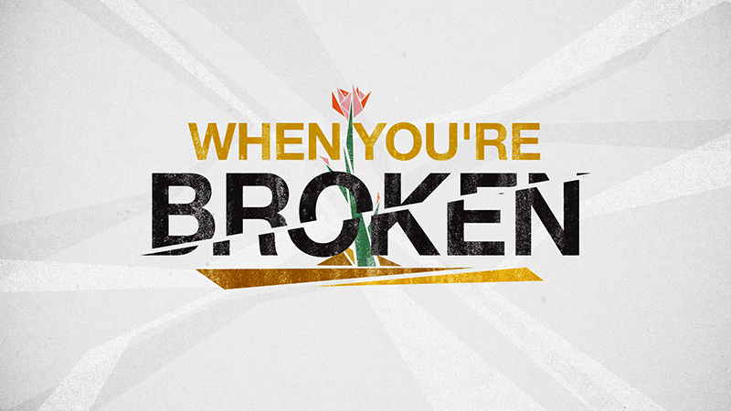 When You're Broken