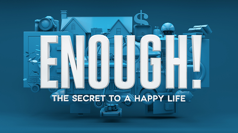 Enough! The Secret to a Happy Life